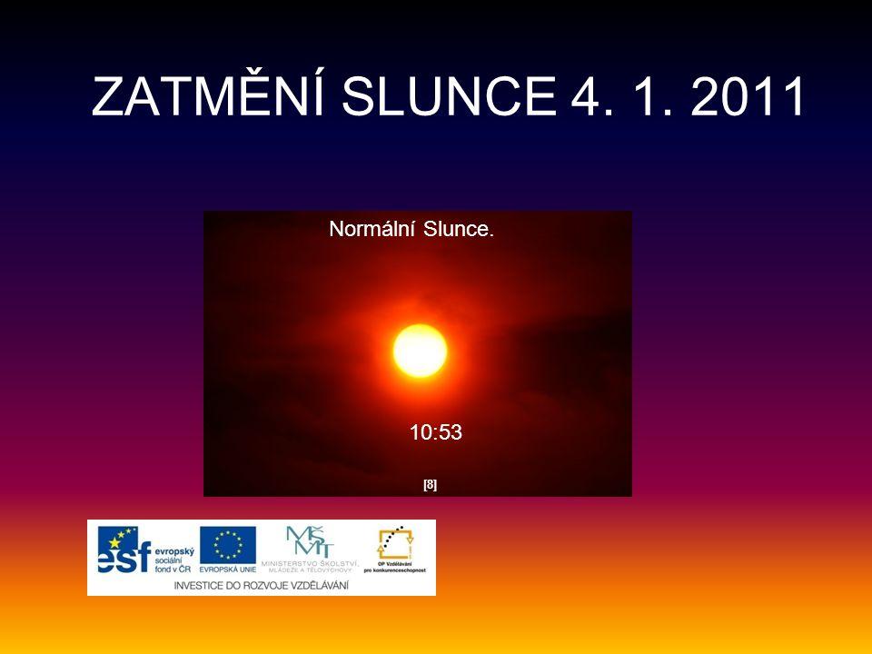 ZATMĚNÍ SLUNCE 4. 1. 2011 Normální Slunce. 10:53 [8]